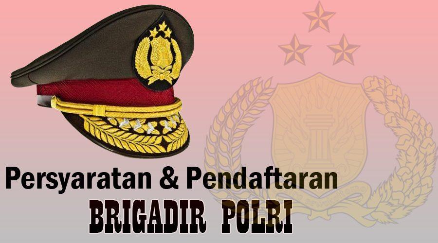 Syarat Pendaftaran Bintara Polri atau Brigadir Polri