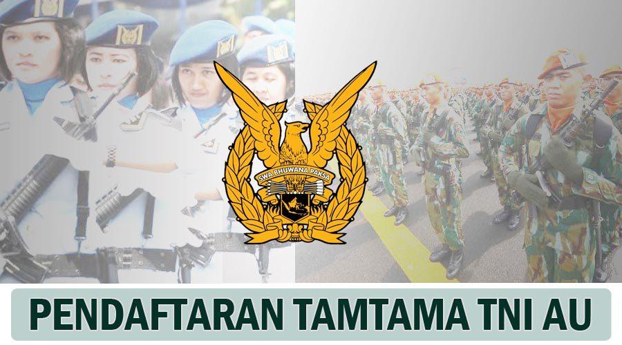 Syarat Pendaftaran Tamtama TNI Angkatan Udara (TNI AU)
