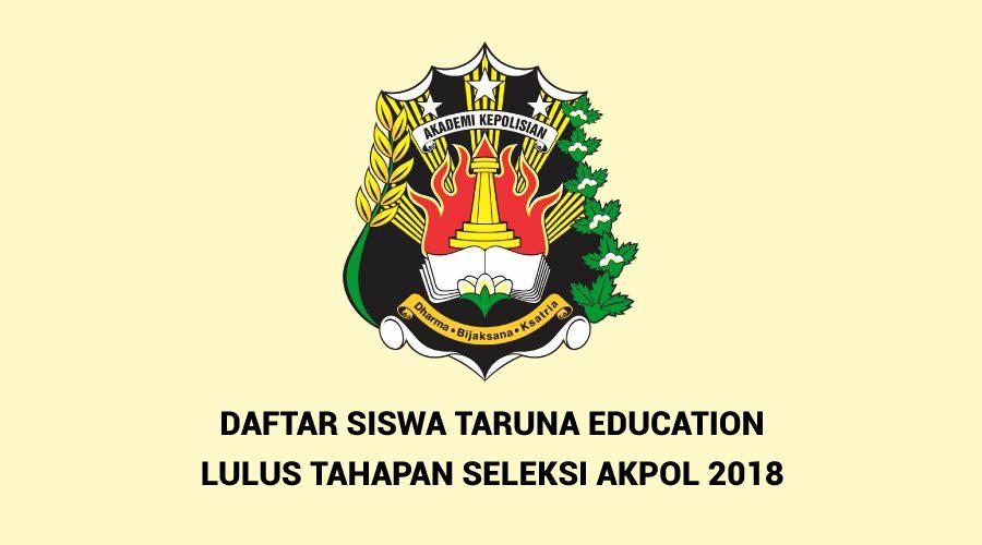 Daftar Siswa Taruna Education Lulus Tahapan Seleksi AKPOL 2018
